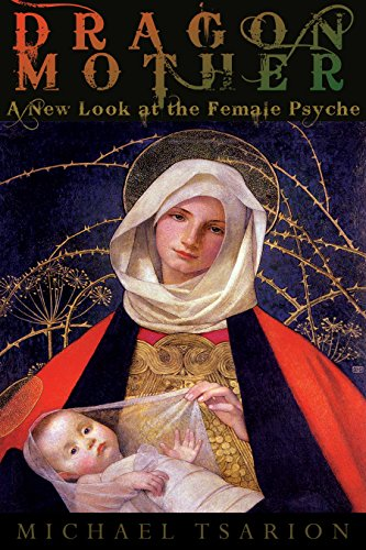 Dragon Mother: A New Look at the Female Psyche (English Edition)