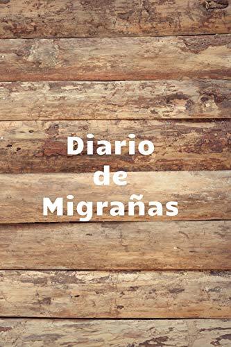 Diario de Migrañas: Cuaderno de Registro de Migrañas | Diario para Registrar tus Dolor de Cabeza | Controla tus Migrañas o Cefaleas Crónicas | ... Localización, Clima, Causas, Tratamientos