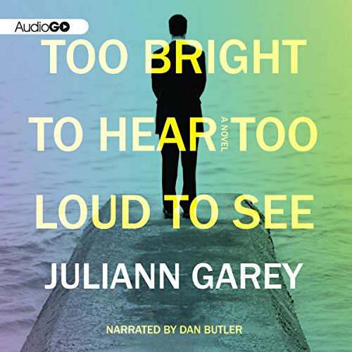Too Bright to Hear Too Loud to See audiobook cover art