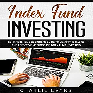 Index Fund Investing: Comprehensive Beginner's Guide to Learn the Basics and Effective Methods of Index Fund audiobook cover art