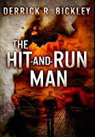 The Hit-And-Run Man: Premium Hardcover Edition
