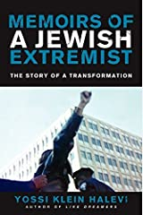 Memoirs of a Jewish Extremist: The Story of a Transformation Reprint edition by Halevi, Yossi Klein (2014) Paperback Paperback Bunko