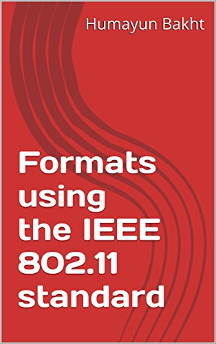Formats using the IEEE 802.11 standard (English Edition)
