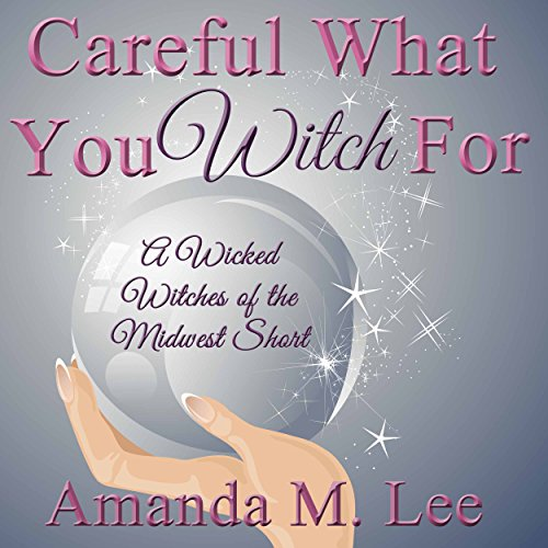 Careful What You Witch For audiobook cover art