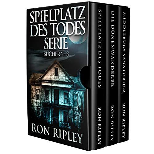 Spielplatz des Todes-Serie Bücher 1 - 3: Übernatürlicher Horror mit Furchteinflößenden Geistern & Spukhäusern (Spielplatz des Todes-Serie Set)