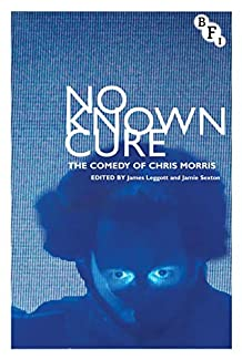 No Known Cure - The Comedy Of Chris Morris