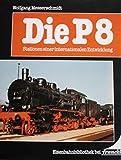 Die P 8. Stationen einer internationalen Entwicklung - Wolfgang Messerschmidt