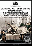 """Germanic Waffen SS on the Italian front. The """"Reichsführer"""" and """"Karstjäger"""" divisions"""":..."""