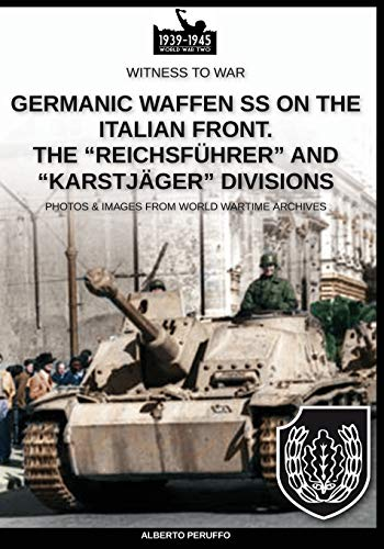 """Germanic Waffen SS on the Italian front. The """"Reichsführer"""" and """"Karstjäger"""" divisions"""" (Witness to War EN, Band 9)"""