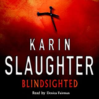 Blindsighted                   By:                                                                                                                                 Karin Slaughter                               Narrated by:                                                                                                                                 Denica Fairman                      Length: 11 hrs and 4 mins     50 ratings     Overall 4.3