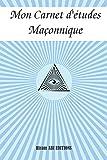 Mon Carnet d'études Maçonnique: Carnet de 100 pages Recto Blanc et Verso Ligné. Idéal pour noter vos recherches sur les symboles Maçonniques et le mythe d'Hiram