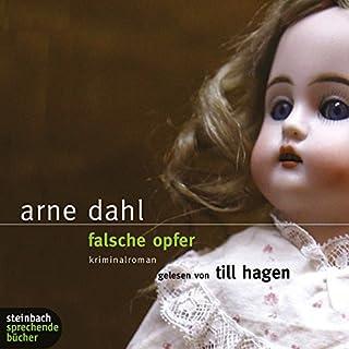 Falsche Opfer     Die A-Gruppe 3              Autor:                                                                                                                                 Arne Dahl                               Sprecher:                                                                                                                                 Till Hagen                      Spieldauer: 8 Std. und 33 Min.     269 Bewertungen     Gesamt 4,4