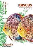 Les discus: Genre Symphysodon (Les Guides AQUAmag)