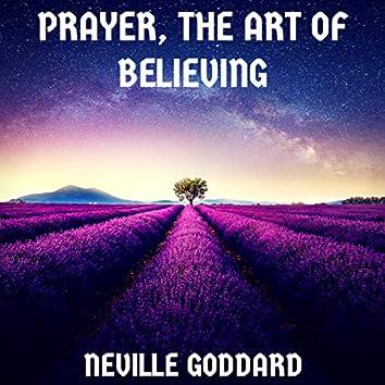 Prayer, The Art of Believing
