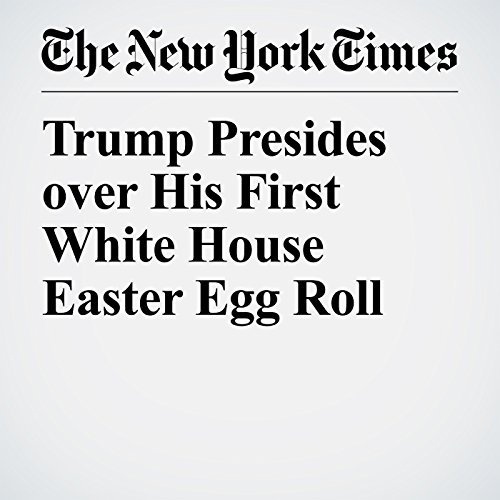 Trump Presides over His First White House Easter Egg Roll copertina