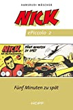 Nick ePiccolo-Comic 2: Fünf Minuten zu spät (Nick Piccolo)