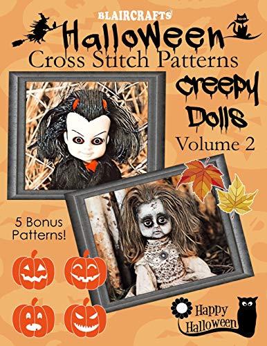 Halloween Cross Stitch Patterns: Creepy Dolls Volume 2: 5 Bonus Patterns!