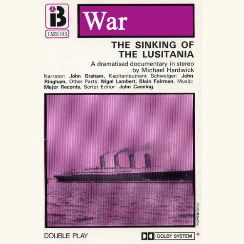 The Sinking of the Lusitania (Dramatised) audiobook cover art