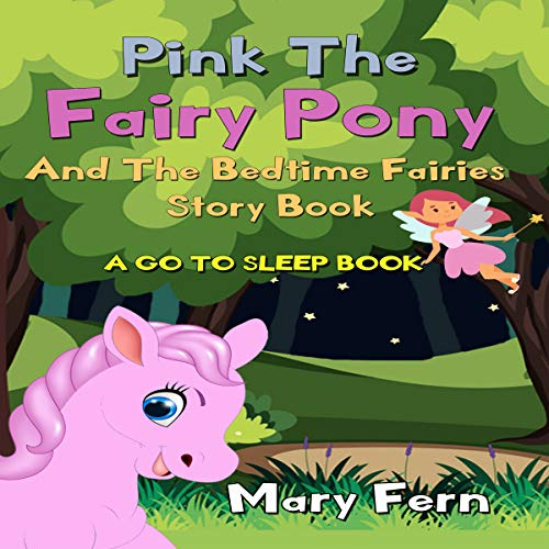 Couverture de The Fairy Pony and the Bedtime Fairies: A Go to Sleep Book