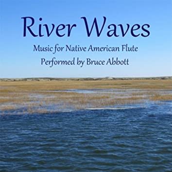 River Waves: Music for Native American Flute