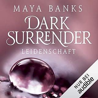 Leidenschaft     Dark Surrender 1              Autor:                                                                                                                                 Maya Banks                               Sprecher:                                                                                                                                 Svantje Wascher                      Spieldauer: 11 Std. und 43 Min.     288 Bewertungen     Gesamt 3,8