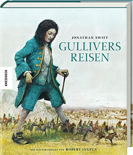 Gullivers Reisen: Hochwertige Geschenkausgabe des Jugendbuchklassikers nach Jonathan Swift (Knesebeck Kinderbuch Klassiker: Ingpen)