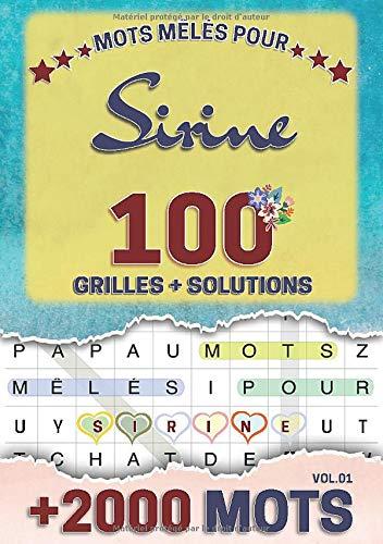 Mots mêlés pour Sirine: 100 grilles avec solutions, +2000 mots cachés, prénom personnalisé Sirine | Cadeau d'anniversaire pour femme, maman, sœur, fille, enfant | Petit Format A5 (14.8 x 21 cm)