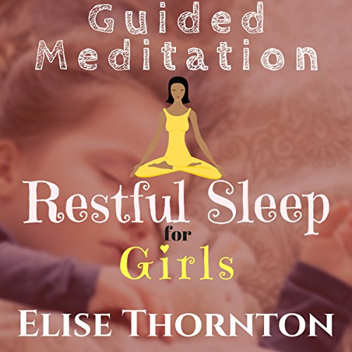 Guided Meditation Restful Sleep for Girls audiobook cover art