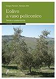 L'olivo a vaso policonico. Terroir e sostenibilità