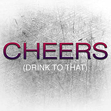 Cheers (Drink To That)