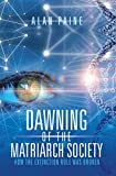 Dawning of the Matriarch Society: How the Extinction Rule Was Broken (English Edition)