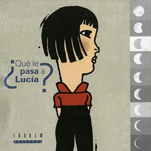 ¿Qué le pasa a Lucía? (Álbumes Ilustrados)