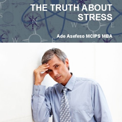 The Truth About Stress audiobook cover art