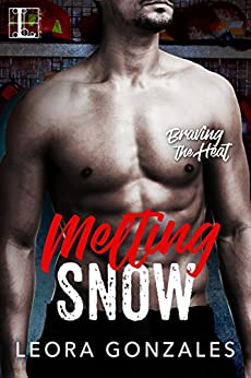 Melting Snow (Braving the Heat) by [Leora Gonzales]