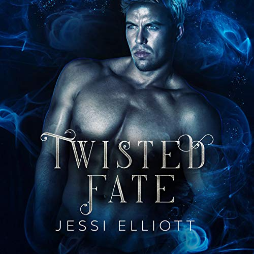 Twisted Fate Audiobook By Jessi Elliott cover art