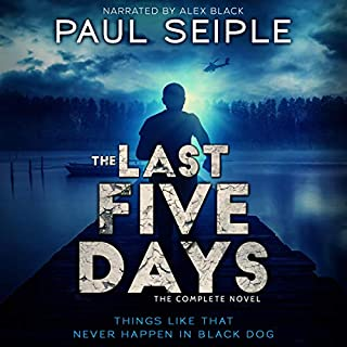 The Last Five Days: The Complete Novel     A Post-Apocalyptic Thriller              Written by:                                                                                                                                 Paul Seiple                               Narrated by:                                                                                                                                 Alex Black                      Length: 5 hrs and 2 mins     Not rated yet     Overall 0.0