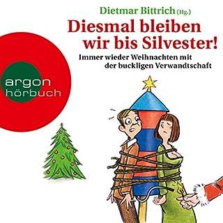 Diesmal bleiben wir bis Silvester! Immer wieder Weihnachten mit der buckligen Verwandtschaft Titelbild