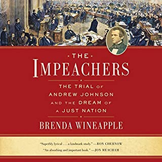 The Impeachers     The Trial of Andrew Johnson and the Dream of a Just Nation              By:                                                                                                                                 Brenda Wineapple                               Narrated by:                                                                                                                                 Gabra Zackman                      Length: 14 hrs and 36 mins     Not rated yet     Overall 0.0