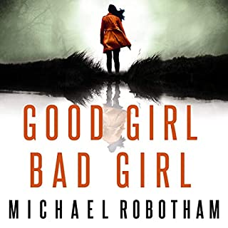 Good Girl, Bad Girl                   By:                                                                                                                                 Michael Robotham                           Length: Not Yet Known     Not rated yet     Overall 0.0