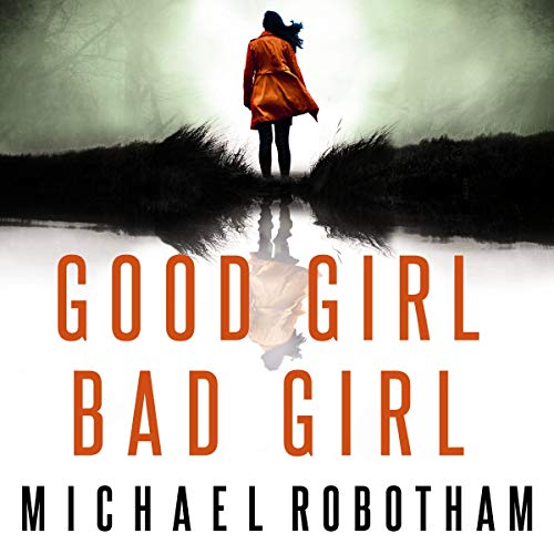 Good Girl, Bad Girl                   De :                                                                                                                                 Michael Robotham                           Durée : Indisponible     Pas de notations     Global 0,0