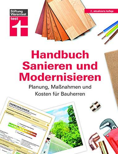 Handbuch Sanieren und Modernisieren: Planung, Maßnahmen und Kosten für Bauherren