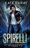 Spirelli Paranormal Investigations: Episodes 4-6: Volume 2 (Spirelli Paranormal Investigations Collection)