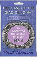 The Case of the Dead Diplomat: An Inspector Richardson Mystery (The Inspector Richardson Mysteries)