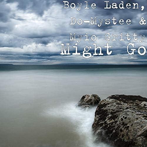 Boyle Laden, Do-Mystee & Myio Gritty