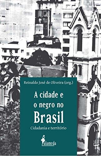 A Cidade e o Negro no Brasil: Cidadania e Território