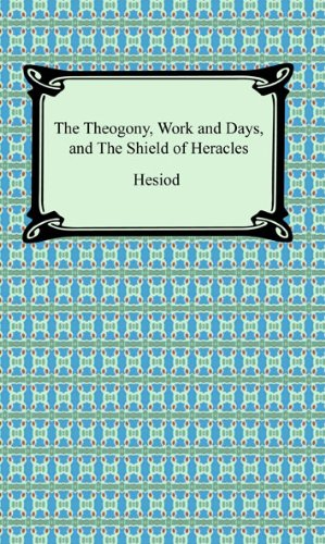 The Theogony, Works and Days, and The Shield of Heracles (English Edition)