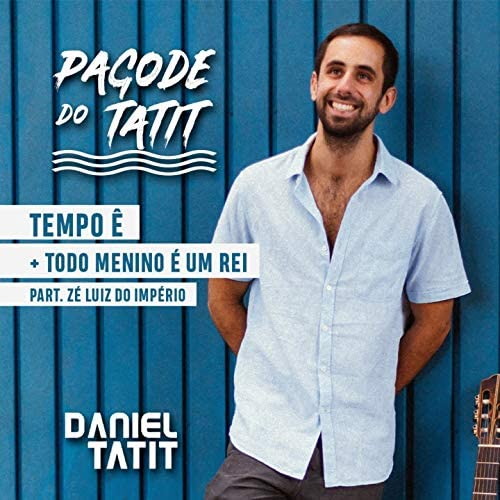 Daniel Tatit feat. Zé Luiz do Império