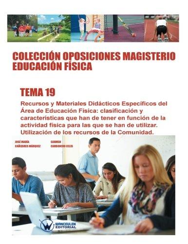 Colección Oposiciones Magisterio Educación Física. Tema 19: Recursos y materiales didácticos específicos del área de Educación Física: clasificación y ... PROFESORADO DE EDUCACIÓN FÍSICA EN PRIMARIA)