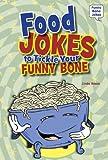 Food Jokes to Tickle Your Funny Bone (Funny Bone Jokes)