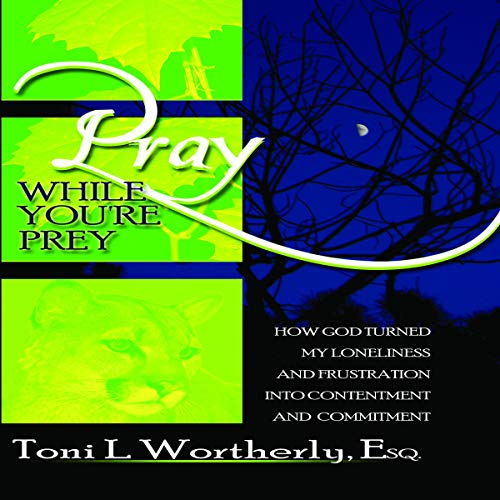 Pray While You're Prey Audiobook By Toni L. Wortherly Esq cover art